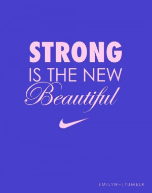 Nike Shoes - Strong is the new Beautiful