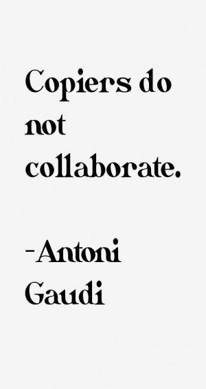 Antoni Gaudi Quotes & Sayings