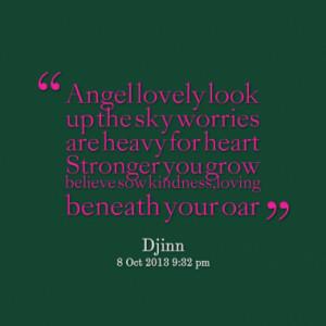 ... heart Stronger you grow believe sow kindness,loving beneath your oar