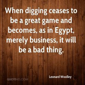 Leonard Woolley - When digging ceases to be a great game and becomes ...