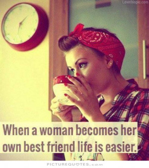 Life Quotes Best Friend Quotes Woman Quotes