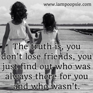 Exactly.. Friends include friends, love them no matter what, stand by ...
