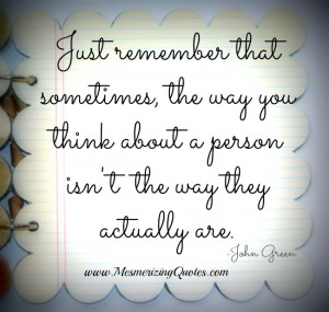 Sometimes, the way you think about a person isn't the way they ...
