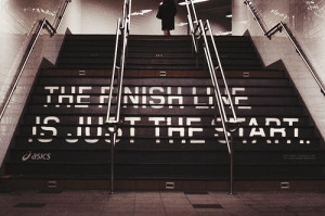 The Finish line is just the START