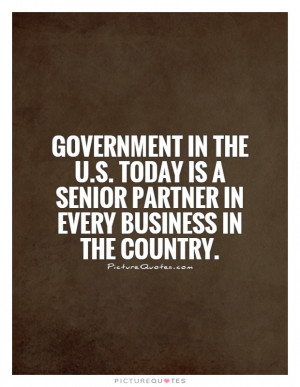 ... is a senior partner in every business in the country Picture Quote #1