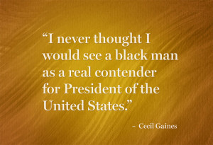 never thought I would see a black man as a real contender for ...
