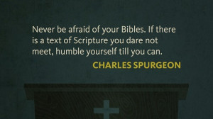 "... dare not meet, humble yourself till you can."" —Charles Spurgeon"
