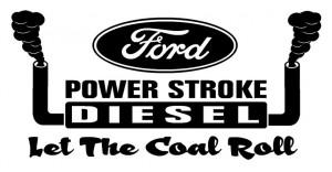 Powerstroke Diesel Sticker Power stroke let the coal roll ...