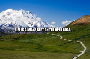 Get on the open road. Sounds great.