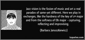 Jazz vision is the fusion of music and art a real paradox of same-yet ...