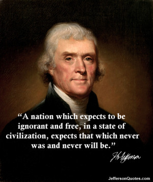 Jefferson Quotes -- A Nation Which Expects To Be...