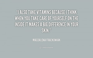 quote-Magdalena-Frackowiak-i-also-take-vitamins-because-i-think-159439 ...