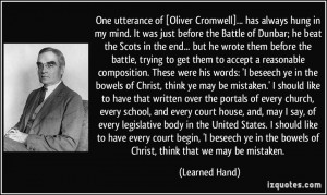 One utterance of [Oliver Cromwell]... has always hung in my mind. It ...