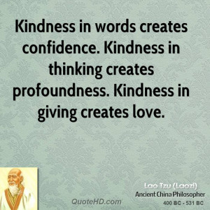 lao-tzu-lao-tzu-kindness-in-words-creates-confidence-kindness-in.jpg