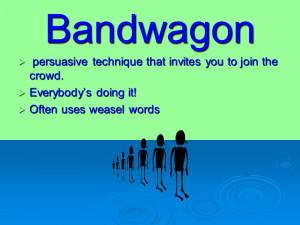 Band Wagon Propaganda Techniques