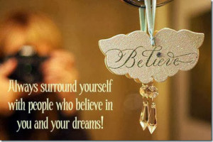 Believe In You And Your Dreams… |Beautiful Quote About Friends