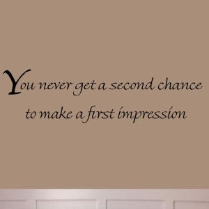You Never Get Second Chance