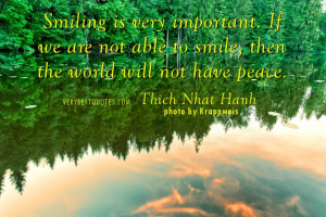 ... to smile, then the world will not have peace. - Thich Nhat Hanh quotes