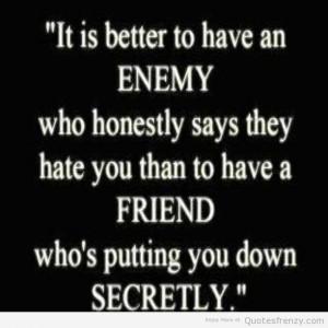 Truth Sayings Friends Bestfriend Enemies Enemy Quote