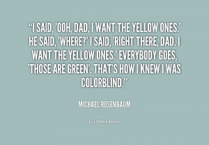 quote-Michael-Rosenbaum-i-said-ooh-dad-i-want-the-210952.png