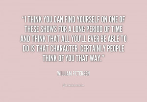 quote-William-Petersen-i-think-you-can-find-yourself-on-206312.png