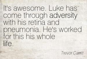 . Luke Has Come Through Adversity With His Retina And Pneumonia. He ...