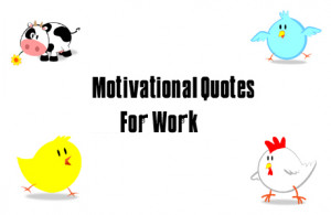 Motivational quotes ‡ Famous ‡ Funny ‡ For work of the day