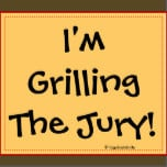 Judge Gift - Funny Courtroom Quote - Grilling Jury