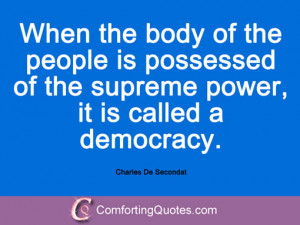 the people is possessed of the supreme power, it is called a democracy ...