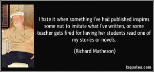 quote-i-hate-it-when-something-i-ve-had-published-inspires-some-nut-to ...