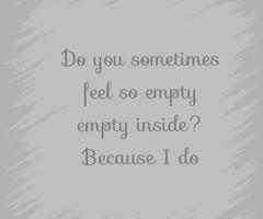 Feeling Empty Feeling empty