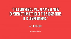 The compromise will always be more expensive than either of the ...
