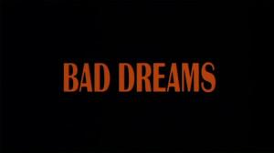 Bad Dreams Bad dreams was kind of given