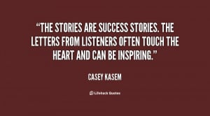 The stories are success stories. The letters from listeners often ...