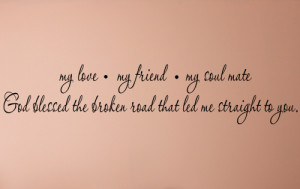 My Love My Friend My Soul Mate Wall Decal