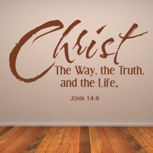 ... The-Way-The-Truth-And-The-Life-John-14-6-Quote-Wall-Sticker-Transfers
