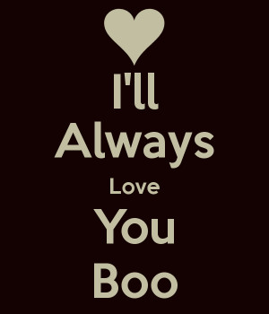 ll Always Love You Boo