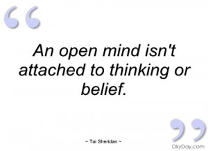 An open mind isn't attached to thinking or