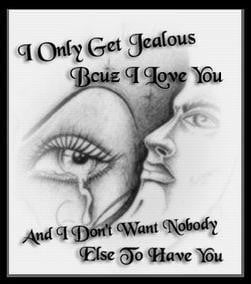 Jealousy Quote: I Only Get Jealous…
