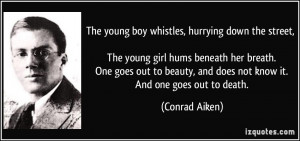 The young boy whistles, hurrying down the street, The young girl hums ...
