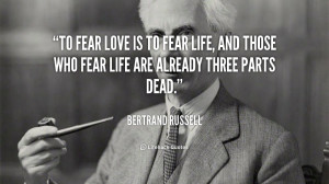 quote-Bertrand-Russell-to-fear-love-is-to-fear-life-39716.png