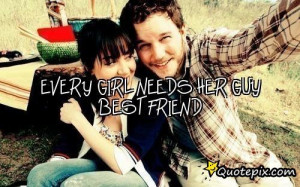 Every Girl Needs Her Guy Best Friend..