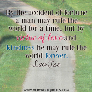 love and kindness quotes, By the accident of fortune