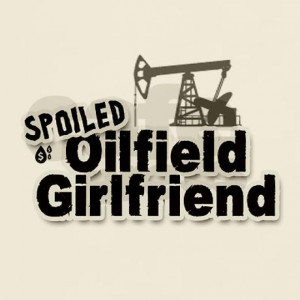 spoiled_oilfield_girlfriend_tshirt.jpg?color=Natural&height=460&width ...