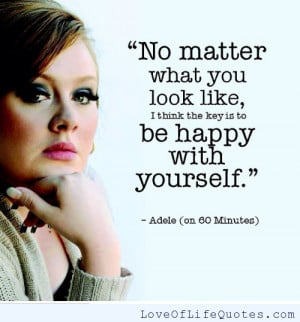 adele quote on being happy with yourself voltaire quote on being happy ...