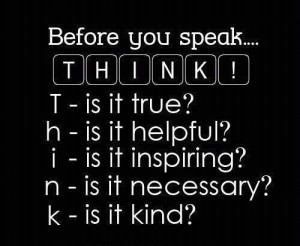 Think Before You Say Quotes. QuotesGram