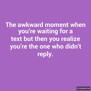 ... Awkward Moment When You Realize Quotes Awkward moment when you 39 re