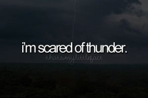 ... back to sleep because you're scared the thunder is gonna get ya...yep
