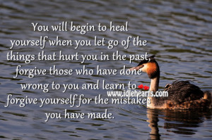 to you and learn to forgive yourself for the mistakes you have made