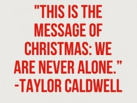 We-are-never-alone-christmas-quote-280x210.jpg
